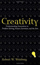 Creativity: Understanding Innovation in Problem Solving, Science, Invention