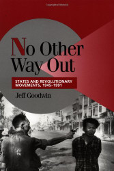 No Other Way Out: States and Revolutionary Movements 1945-1991
