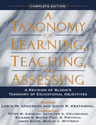 A Taxonomy for Learning Teaching and Assessing: A Revision of Bloom's Taxonomy of Educational Objectives Complete Edition
