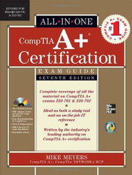 Comptia A+ Certification All-In-One Exam Guide by Michael Meyers