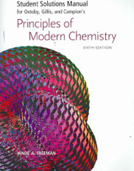 Student Solutions Manual For Oxtoby Gillis And Campion's Principles Of Modern Chemistry