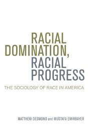 Racial Domination Racial Progress