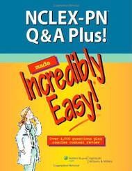 NCLEX-PN Q & A plus! Made Incredibly Easy!