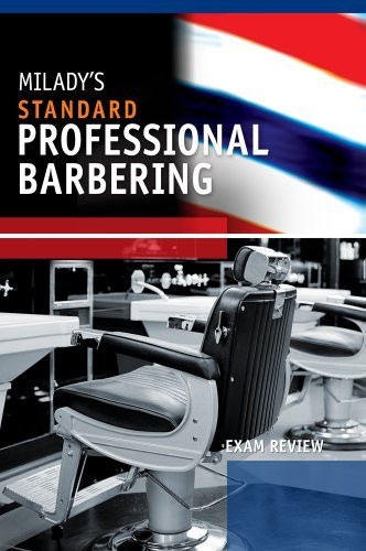 Exam Review For Milady's Standard Professional Barbering