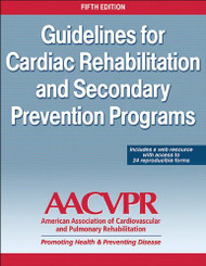 Guidelines for Cardia Rehabilitation and Secondary Prevention Programs- With Web Resource