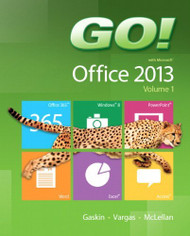 GO! with Office 2013 Volume 1