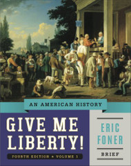 Give Me Liberty! Volume 1 Brief Edition