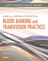 Basic And Applied Concepts Of Blood Banking And Transfusion Practices