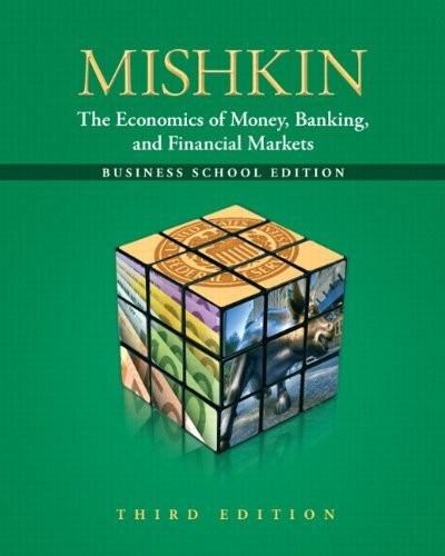Economics Of Money Banking And Financial Markets Business School Edition