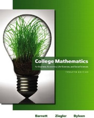 College Mathematics For Business Economics Life Sciences And Social Sciences   by Raymond A Barnett