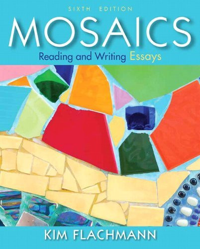mosaics reading and writing essays 5 e Find great deals on ebay for mosaics reading and writing mosaics: reading and writing essays plus mywritinglab with pearson etext +$500 shipping.