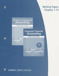 Working Papers Volume 1 For Warren/Reeve/Duchac's Financial And Managerial Accounting And Corporate Financial Accounting