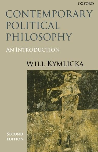 contemporary political philosophy by will kymlicka essay Introduction to contemporary political philosophy a guide to the writing of philosophy papers kymlicka, contemporary political philosophy.