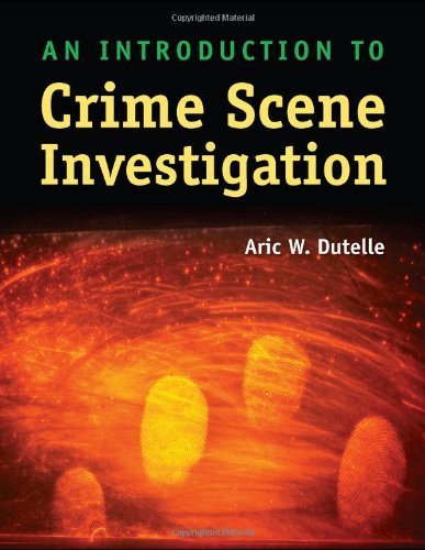 Introduction To Crime Scene Investigation