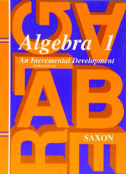 Algebra 1 An Incremental Development by John H Saxon