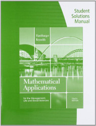 Student Solutions Manual For Harshbarger/Reynolds' Mathematical Applications For The Management Life And Social Sciences