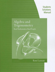 Student Solutions Manual for Larson's Algebra and Trigonometry Real Mathematics Real People 6th and Precalculus Real Mathematics Real People Alternate Edition 6th