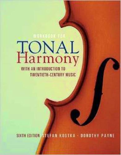 Workbook For Tonal Harmony With An Introduction To Twentieth-Century Music