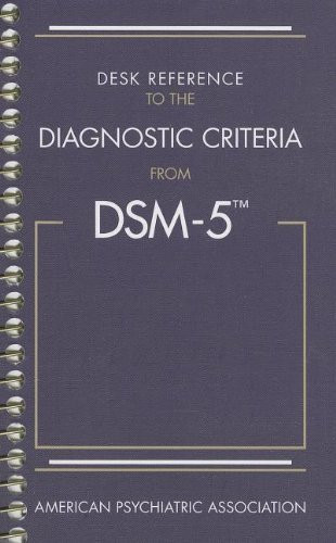 Desk Reference to the Diagnostic Criteria from DSM-5