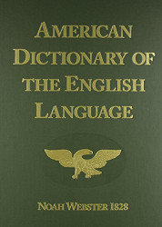 American Dictionary of the English Language by Noah Webster