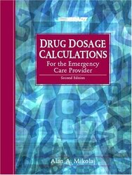 Drug Dosage Calculations For The Emergency Care Provider_Mikolaj