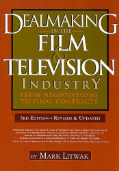 Dealmaking In The Film And Television Industry From Negotiations Through Final Contracts