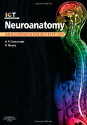 Neuroanatomy an Illustrated Colour Text
