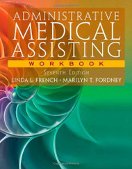 Workbook for French/Fordney's Administrative Medical Assisting 7th