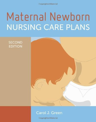 maternal newborn nursing care plans by carol j green