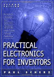 Practical Electronics For Inventors by Paul Scherz