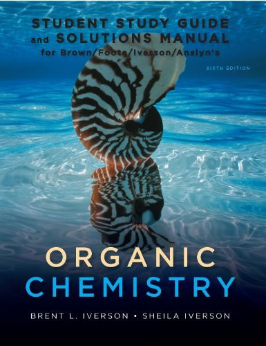 Study Guide For Brown/Foote/Iverson/Anslyn's Organic Chemistry