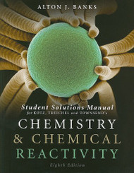 Student Solutions Manual For Kotz/Treichel/Weaver's Chemistry And Chemical Reactivity