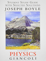 Student Study Guide and Selected Solutions Manual for Physics Principles with Applications Volume 1
