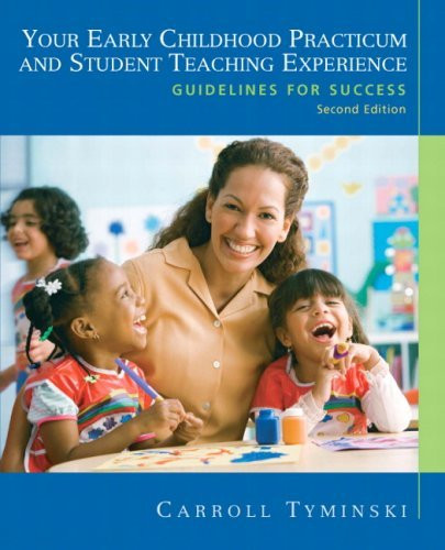Your Early Childhood Practicum And Student Teaching Experience