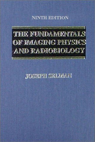 Fundamentals Of Imaging Physics And Radiobiology
