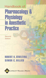 Stoelting's Handbook Of Pharmacology And Physiology In Anesthetic Practice by Robert Stoelting