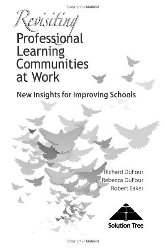 Revisiting Professional Learning Communities At Work