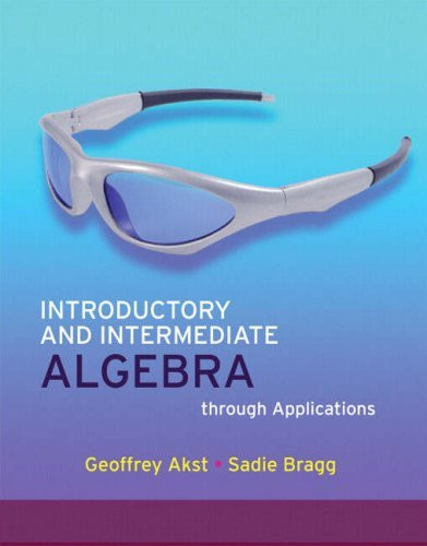 Introductory And Intermediate Algebra Through Applications
