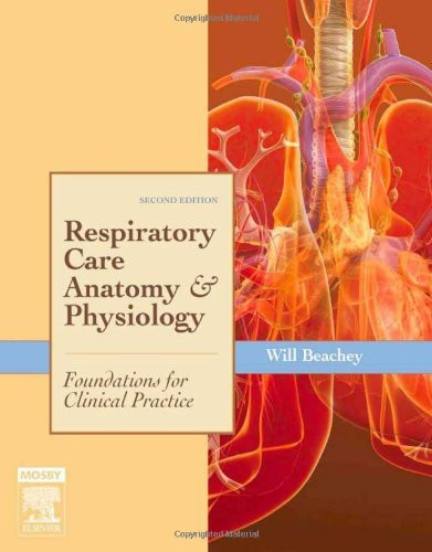 Respiratory Care Anatomy And Physiology By Will Beachey Rrt Isbn ...