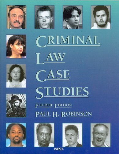 criminal law case studies robinson Get this from a library criminal law case studies [paul h robinson.