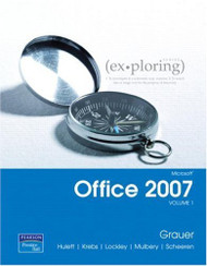 Exploring Microsoft Office 2007 Volume 1