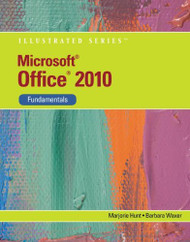 Microsoft Office 2010 Illustrated Fundamentals