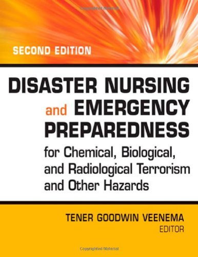 Disaster Nursing And Emergency Preparedness For Chemical Biological And Radiological Terrorism And Other Hazards