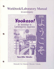 Workbook/Lab Manual To Accompany Yookoso! An Invitation To Contemporary Japanese