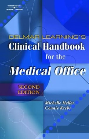 Delmar Learning's Clinical Handbook For The Medical Office