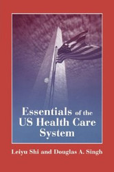 Essentials Of The US Health Care System - Leiyu Shi