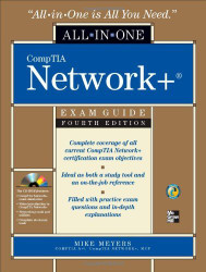 Comptia Network+ Certification All-In-One Exam Guide by Michael Meyers