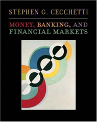 Money Banking And Financial Markets - by Stephen Cecchetti