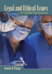 Legal And Ethical Issues For Health Professionals by George D Pozgar