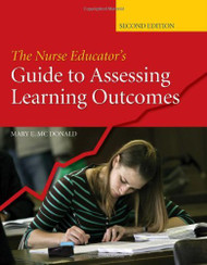 Nurse Educator's Guide To Assessing Learning Outcomes by Mcdonald
